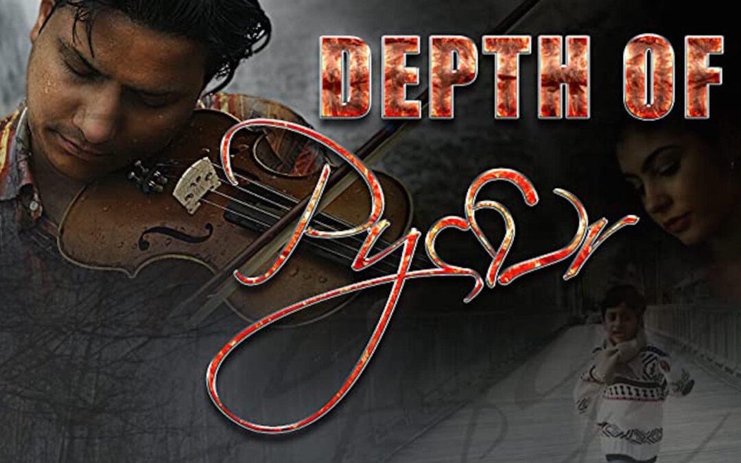 Depth of Pyaar (2020) Film Review